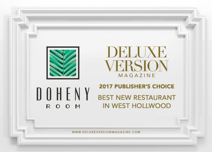 Doheny Room winner of 2017 Award for Best New Restaurant In West Hollywood!