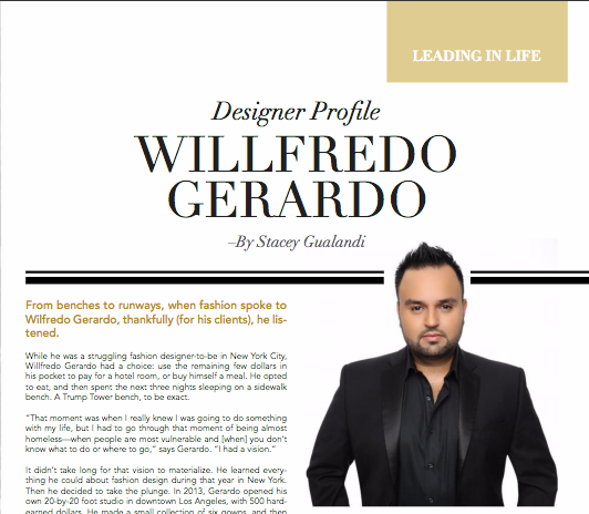 From benches to runways, when fashion spoke to Wilfredo Gerardo, thankfully (for his clients), he listened.